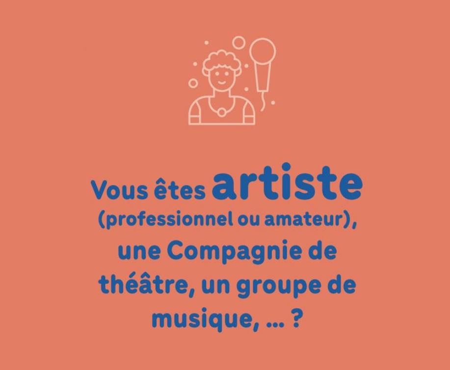 Vous êtes artiste (professionnel ou amateur), une compagnie de théâtre, un groupe de musique,… ?