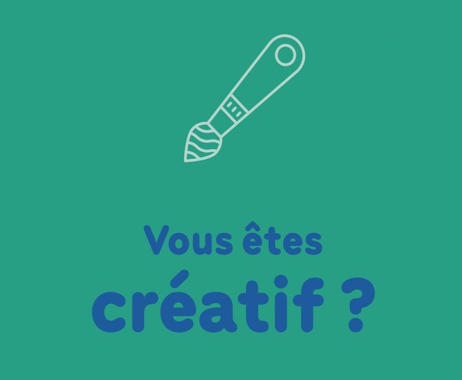 Vous êtes créatif ?